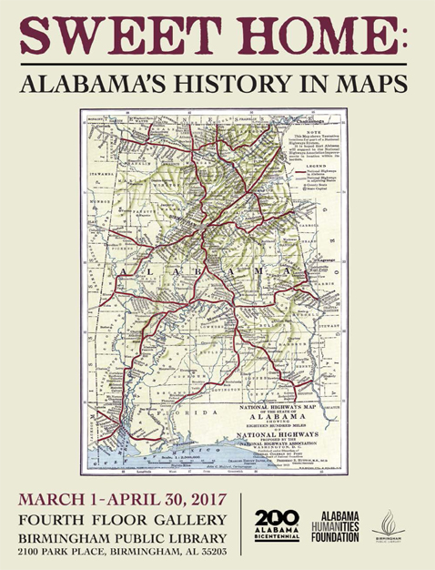Sweet Home Alabama S History In Maps Is An Exhibit Presented By The Birmingham Public Library In Celebration Of Alabama S Bicentennial