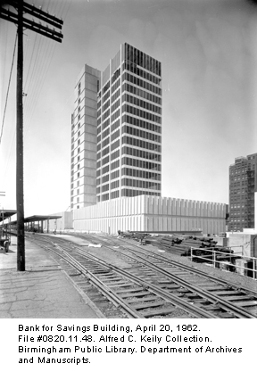 Bank for Savings Building, April 20, 1962. File #0820.11.48. Alfred C. Keily Collection. Birmingham Public Library. Department of Archives and Manuscripts.